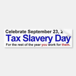 Tax Slavery Day Bumper Sticker