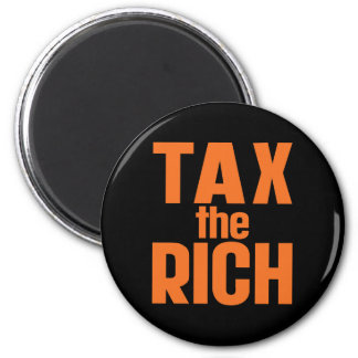 Tax The Rich 6 Cm Round Magnet