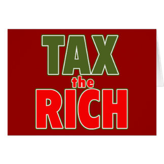 TAX THE RICH T-shirts, Stickers, Buttons Greeting Card