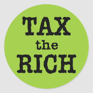 Tax the Rich Tshirts, Buttons Round Sticker