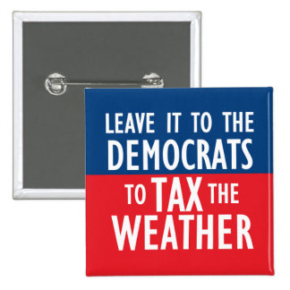 Tax The Weather 15 Cm Square Badge