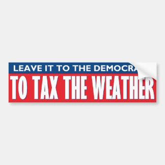 Tax The Weather Bumper Sticker