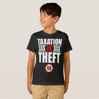 TAXATION IS THEFT Kids T-Shirt