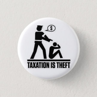 Taxation is theft pin