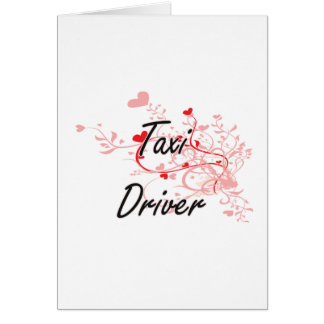 Taxi Driver Artistic Job Design with Hearts Greeting Card