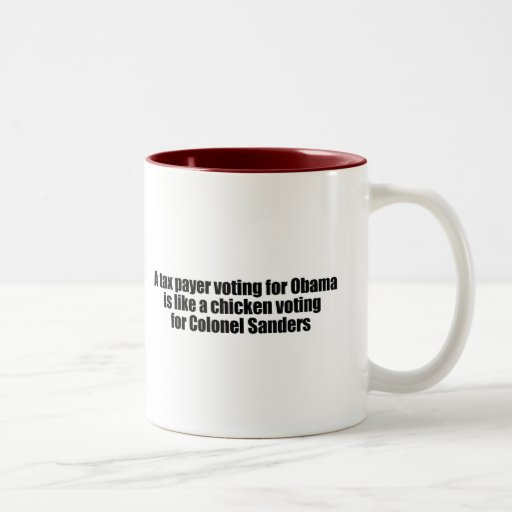 Taxpayer voting for Obama is like a chicken Mugs