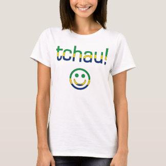 Tchau! Brazil Flag Colors T-Shirt