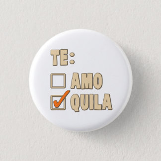 Te Amo Tequila Spanish Choice 3 Cm Round Badge