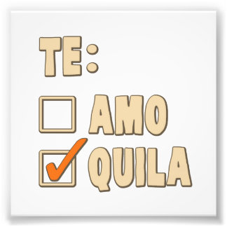 Te Amo Tequila Spanish Choice Photo Print