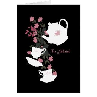 Tea Addicted Card