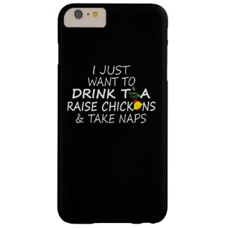 Tea, Chickens And Naps Barely There iPhone 6 Plus Case