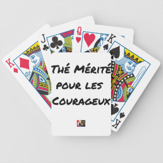 TEA DESERVED FOR the COURAGEOUS ones - Word games Bicycle Playing Cards