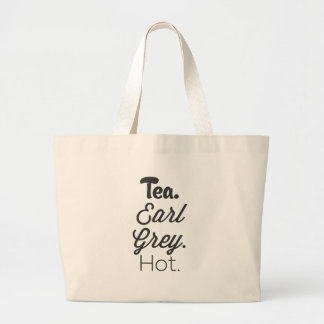 Tea, Early Grey, Hot. Large Tote Bag