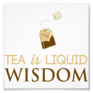 Tea is Liquid Wisdom Photo Print