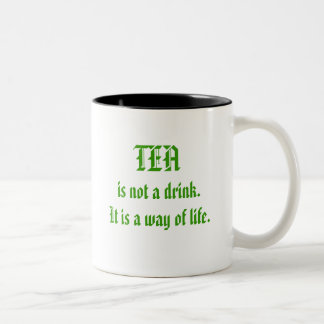 Tea is not a drink. It is a way of life. Two-Tone Coffee Mug