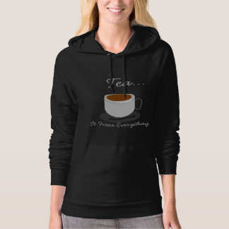 """""""Tea... It Fixes Everything"""" Pullover Hoodie"""