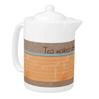 Tea Makes Everything Better Teapot Tea Pot