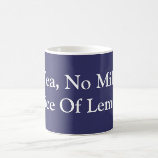 Tea, No Milk, Slice Of Lemon Coffee Mug