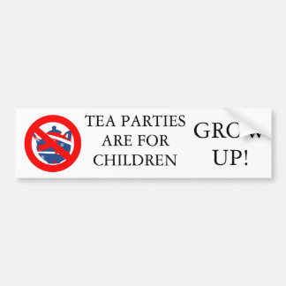 Tea Parties are for children Bumper Stickers