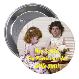 Tea Parties Are For Little Girls 7.5 Cm Round Badge