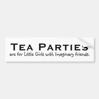 Tea parties are for little girls... bumper stickers