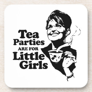 Tea parties are for little girls beverage coaster