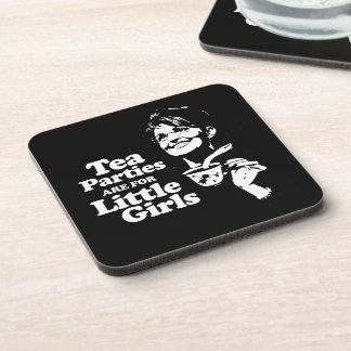Tea parties are for little girls drink coaster