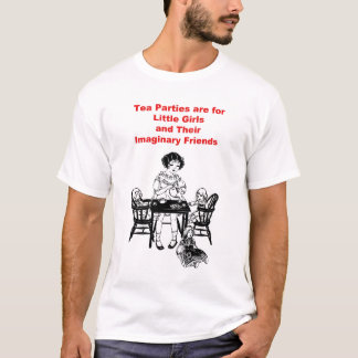 Tea Parties are For Little Girls T-Shirt