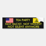 TEA PARTY, NOT RACIST, NOT VIOLENT NOT SILENT BUMPER STICKERS