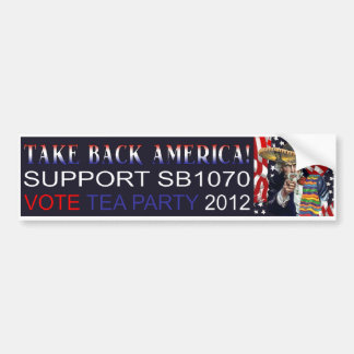 Tea Party SB1070 Bumper Sticker