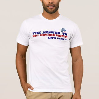 Tea Party: The Answer To Big Government T-Shirt
