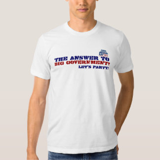 Tea Party: The Answer To Big Government Tee Shirt
