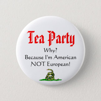 Tea Party, WHY? 6 Cm Round Badge