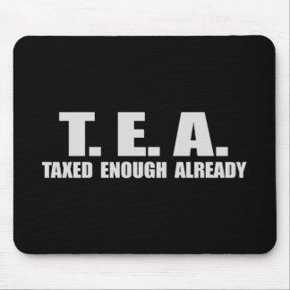 TEA - TAXED ENOUGH ALREADY T-shirt Mouse Pad