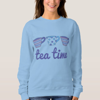 Tea Time Teacup Cups Tea Party Sweatshirt