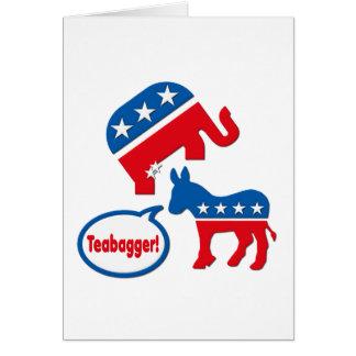 Teabagger Republican Democrat Tea Party Politics Greeting Card