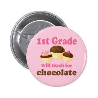 Teach 1st Grade For Chocolate Pinback Button
