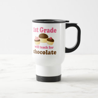 Teach 1st Grade For Chocolate Stainless Steel Travel Mug