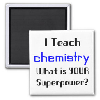 Teach Chemistry Square Magnet