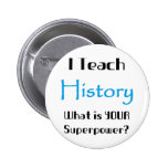Teach history 6 cm round badge