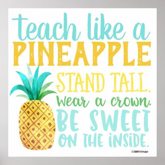 Teach Like A Pineapple Poster Zazzle Com Au