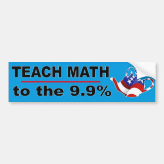 Teach Math to the 9.9% Bumper Sticker