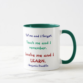 Teach Me Ben Franklin Quote Mug