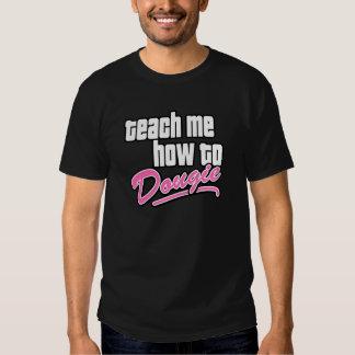Teach Me Dougie Shirt