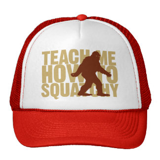 Teach Me How To Squatchy Trucker Hat