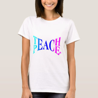 Teach Peace Good Vibes! T-Shirt