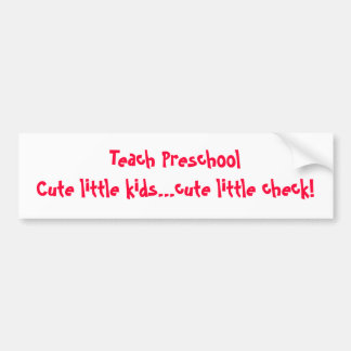 Teach Preschool Bumper Sticker