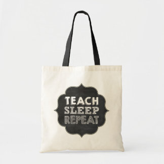Teach Sleep Repeat Bag