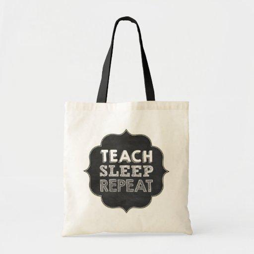 Teach Sleep Repeat Bag