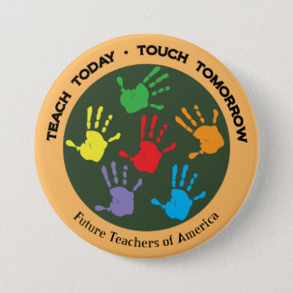 Teach Today - Touch Tomorrow 7.5 Cm Round Badge